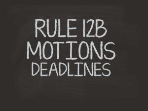 RULE 12B MOTIONS DEADLINES