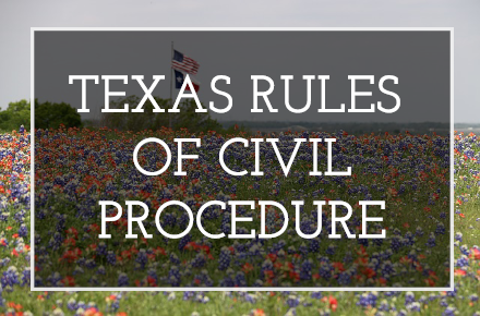 Texas Rules of Civil Procedure 2019